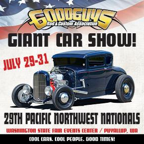 Goodguys Pacific Northwest Nationals Puyallup WA Jul - Car shows in washington state